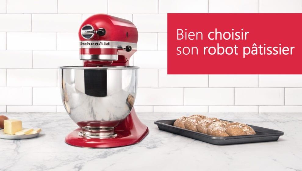Quel Est Le Meilleur Robot Patissier En 2019 L Avis D Un