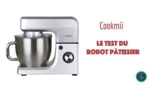test avis pâtissier robot pâtissier Cookmii